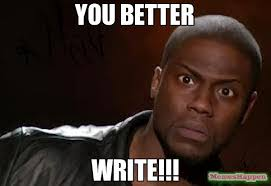 How To Write Memes - you better write meme kevin hart the hell 11978 memeshappen