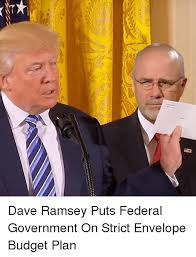 Dave Ramsey Meme - dave ramsey puts federal government on strict envelope budget plan