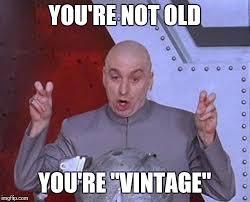 You Re Getting Old Meme - dr evil laser meme imgflip