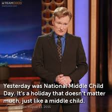 Middle Child Meme - joke yesterday was national middle child day it s a conan