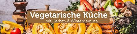 vegetarische küche vegetarische küche mit herbst wintergemüse bestellen bei