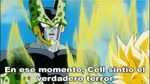 Cell Meme - en ese momento cell sintio el verdadero terror meme youtube