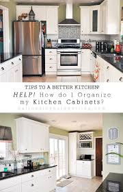how to arrange items in kitchen cabinets 11 tips for organizing your kitchen cabinets in the most