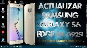 update samsung galaxy s6 edge sm g925i to marshmallow 6 0 1 youtube