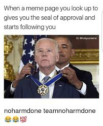 Looking Up Meme - when a meme page you look up to gives you the seal of approval and