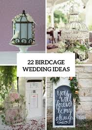 22 romantic ideas to incorporate birdcages into your wedding