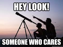 Who Cares Meme - hey look someone who cares hey look quickmeme