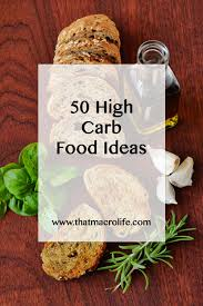 50 high carb food ideas high carb foods food and food ideas
