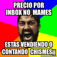 Inbox Meme - meme sparta precio por inbox no mames estas vendiendo o contando