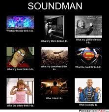 Sound Engineer Meme - pin by kathy shankland glascock on sound tech stuff pinterest