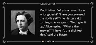 Raven And The Writing Desk Lewis Carroll Quote Mad Hatter U201cwhy Is A Raven Like A Writing