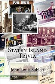 staten island a walk down memory lane john louis sublett