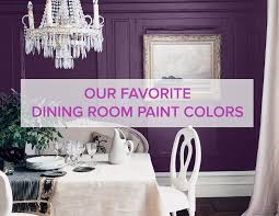 The Best Dining Room Paint Colors HuffPost - Colors for dining room