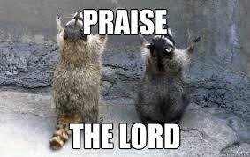 Praise The Lord Meme - praise the lord memes quickmeme