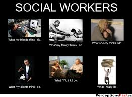 What Society Thinks I Do Meme - social workers what people think i do what i really do