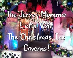 the jersey momma let u0027s visit the christmas ice caverns of fairfield