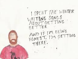 i spent the winter writing songs about getting better and if i m
