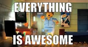 Lego Movie Memes - everything is awesome emmet lego movie quickmeme