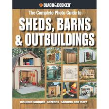 shop black and decker complete photo guide to sheds barns and