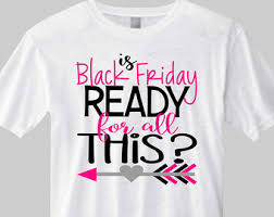 black friday t shirts black friday shirts shopping tshirts holiday shirts black