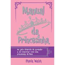 livro manual da princesinha sheila walsh livrariacrista