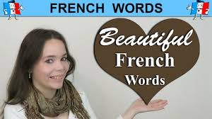 Very Beautiful In French 10 Amazingly Beautiful French Words Youtube