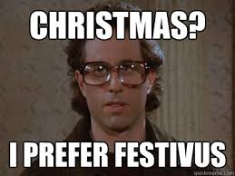Festivus Meme - festivus day memes that prove this holiday is truly for the rest