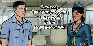 Archer Danger Zone Meme - archer dangerzone danger zone animated gif popkey