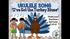 ukulele thanksgiving song i ve got the turkey blues lesson and