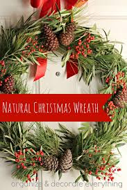 Natural Decorations For Christmas Wreaths by Natural Christmas Wreath Organize And Decorate Everything