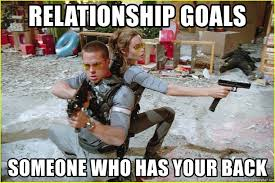 Relationship Goals Meme - relationship goals someone who has your back mr and mrs smith