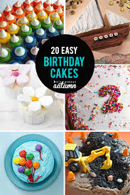 birthday cakes for 20 easy birthday cakes that anyone can decorate it s always autumn