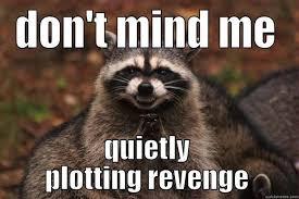 Revenge Memes - d revenge quickmeme
