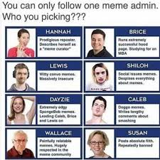 Mba Meme - dopl3r com memes you can only follow one meme admin who you