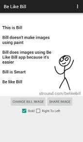 Be Like Bill Android Apps - be like bill android apps on google play