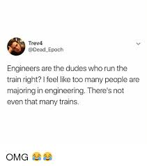 Omg Run Meme - trev4 engineers are the dudes who run the train right i feel like