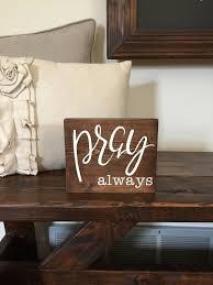 pray always small wood signs blocks alex in