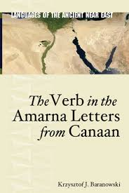 the verb in the amarna letters from canaan by krzysztof j baranowski