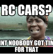Rc Car Meme - 25 best memes about funny rc cars funny rc cars memes