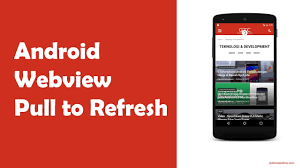 layout android refresh webview with pull swipe to refresh android tutorial youtube