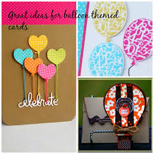 5 great ideas for cute and easy balloon themed handmade greeting