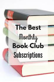 monthly clubs the best monthly book club subscriptions
