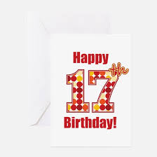 happy 17th birthday happy 17th birthday greeting cards cafepress
