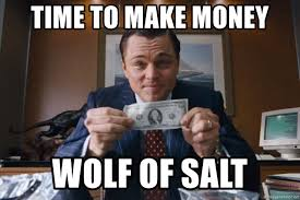 Make Money Meme - time to make money wolf of salt wolf of wall street meme see this