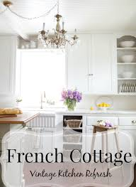 french cottage kitchen refresh reveal french country cottage