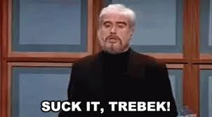 Suck It Trebek Meme - suck it trebek meme gifs tenor