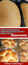 Bread Machine Whole Wheat Bread Recipes How To Make Great Homemade Whole Wheat Bread With A Breadmaker