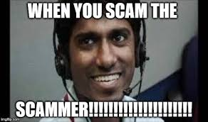 Scam Meme - when you scam the scammer imgflip
