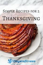 simple recipes for 2 for thanksgiving days to fitness
