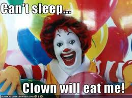 Team No Sleep Meme - image 413212 can t sleep clown will eat me know your meme